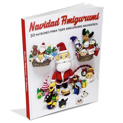 Navidad Amigurumi: 30 Patrones para tejer amigurumis navideños