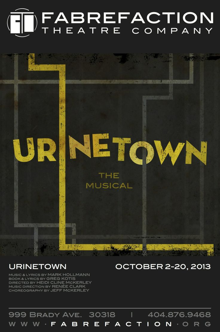 October 2-20, 2013: Urinetown the Musical at Fabrefaction Theatre Company  in Atlanta