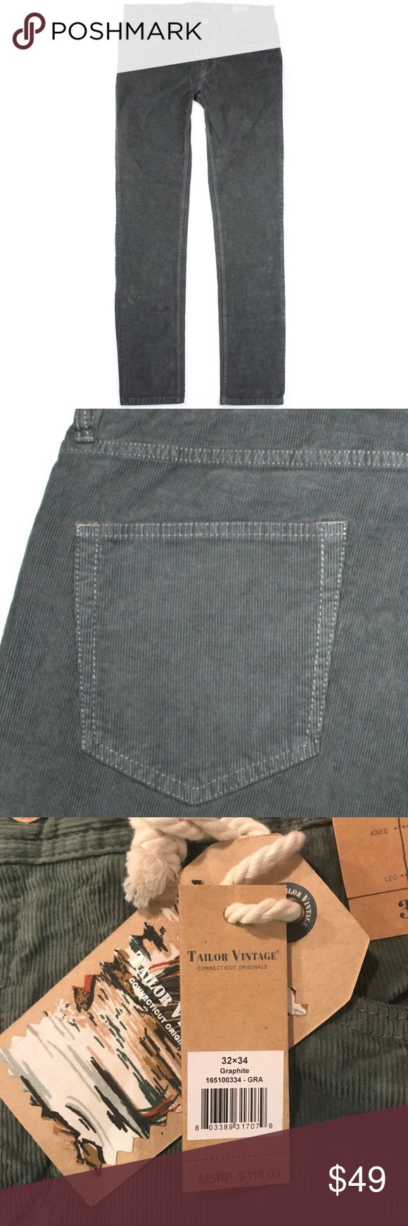 """Tailor Vintage Stretch Graphite Cords Stretch graphite cords, 5 pocket style, 98% cotton 2% spandex. Inseam 34"""" for all sizes; zippered closing, leg opening 15"""". Machine wash cold Msrp $118.00 brand new w/ tags. Tailor Vintage Pants Corduroy"""