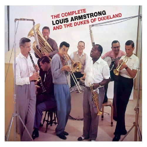 Louis Armstrong - The Complete Louis Armstrong and The Dukes of Dixieland