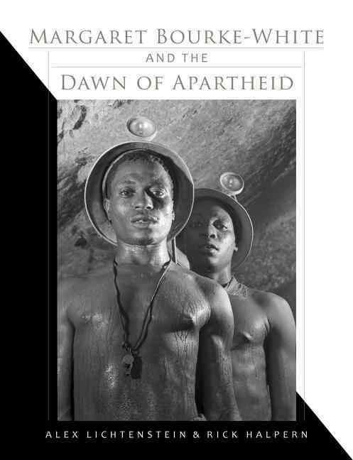 Margaret Bourke- and the Dawn of Apartheid