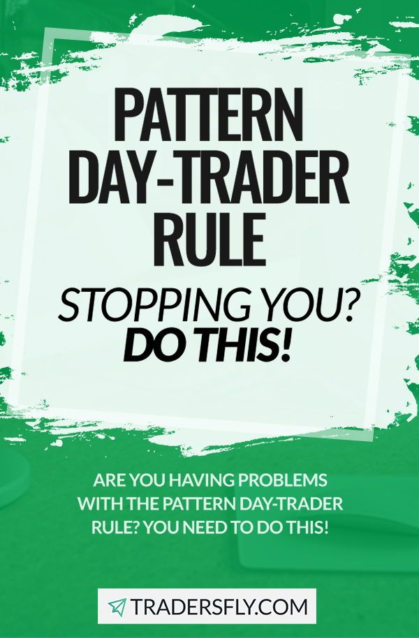 Pattern Day Trader Rule Stopping You What Should I Do In 2020 Day Trader Day Trading Investing Strategy