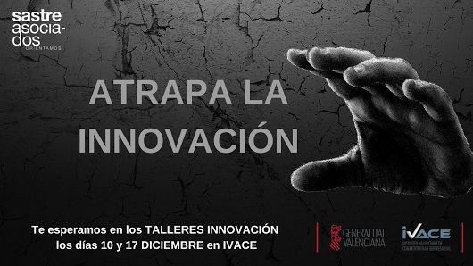 Atrapa la #Innovación en los talleres que haremos en IVACE #empresas