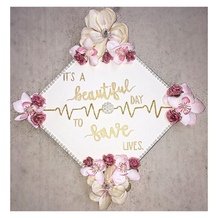 Nursing School Graduation Cap / It's a Nice Day to Save Lives / Floral Graduation Cap / Nursing