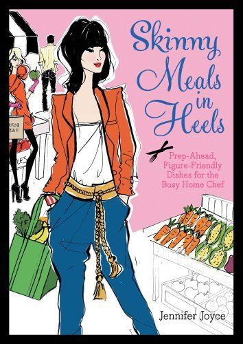 Skinny Meals in Heels: Prep-Ahead, Figure-Friendly Dishes for the Busy Home Chef by Jennifer Joyce. Save 3 Off!. $15.57. Author: Jennifer Joyce. Publisher: Atria Books; Original edition (November 20, 2012)