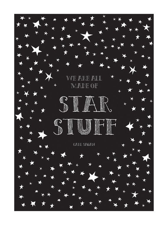 "Science Physics Art Print Space Carl Sagan ""Star Stuff"" Quote Poster 12 x 16 Giclee Unique Teacher Nursery Kids or Boyfriend Gift. $34.00, via Etsy."