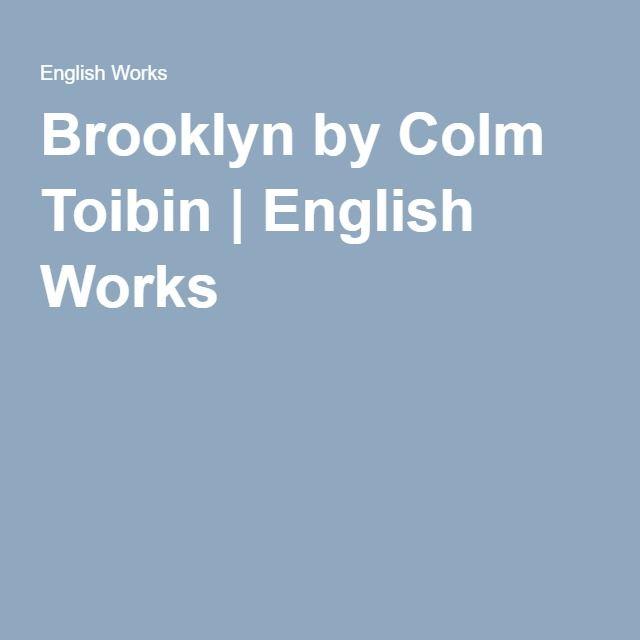 Brooklyn by Colm Toibin | English Works