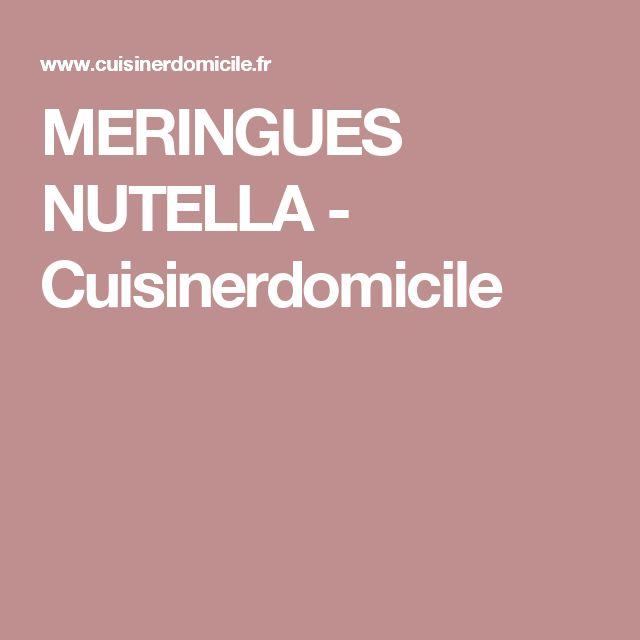 MERINGUES NUTELLA - Cuisinerdomicile