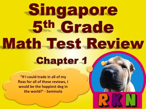 Singapore 5th Grade Chapter 1 Math Test Review (6 pages). This is a test review for the Singapore program in math. It is for the fifth grade's Chapter 1.   Includes answer key. by Nygren Resources.