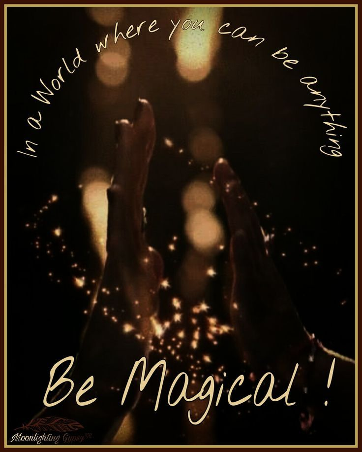 In a World where You can be anything ~ Be Magical! ⊰♡⊱