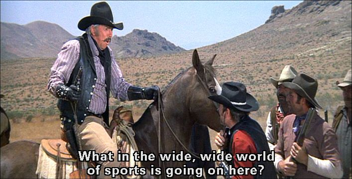 Quotes From Blazing Saddles | What in the wide, wide world of sports is going on here?