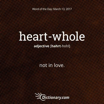 heart-whole - Word of the Day | Dictionary.com