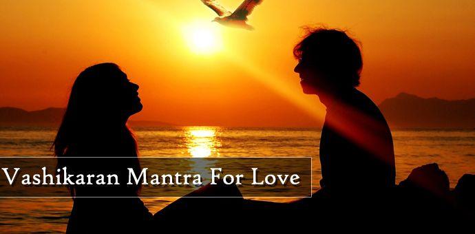 Get powerful Vashikaran mantra to bring your love back