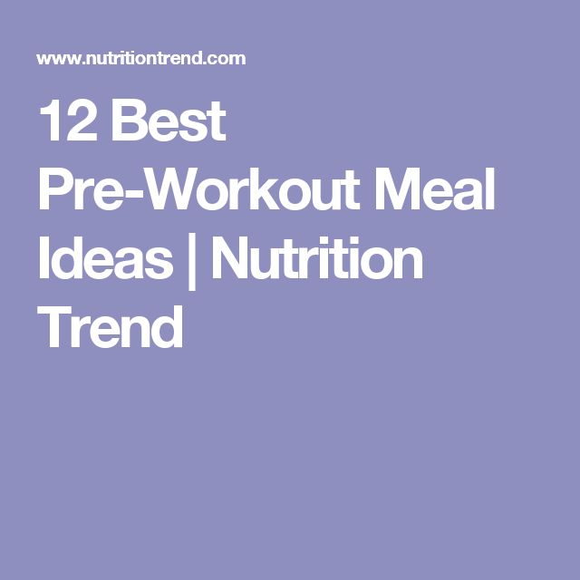 12 Best Pre-Workout Meal Ideas | Nutrition Trend