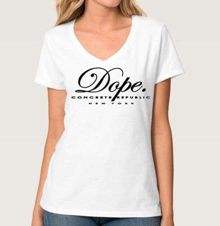 Women's V-neck Urban slang 'Dope.' tee, white tshirts (size Sm-3X) by ConcreteRepublic on Etsy