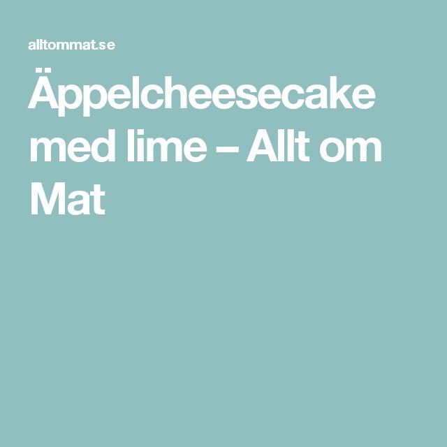Äppelcheesecake med lime – Allt om Mat