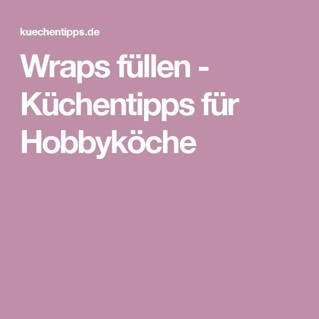 Wraps füllen - Küchentipps für Hobbyköche