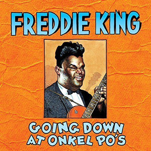 Freddie King - Going Down at Onkel Po's