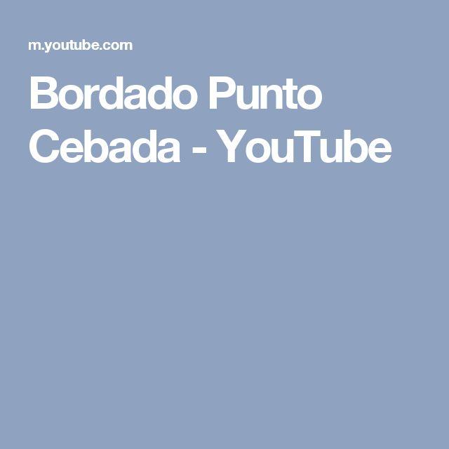 Bordado Punto Cebada - YouTube