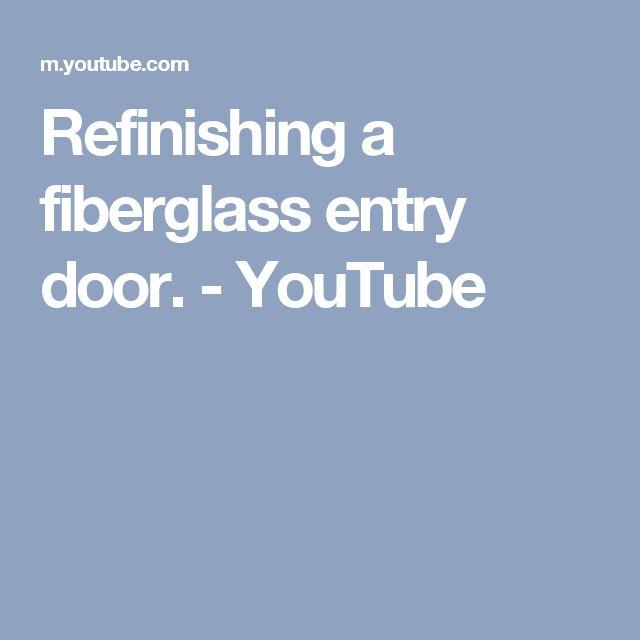 Refinishing a fiberglass entry door. - YouTube