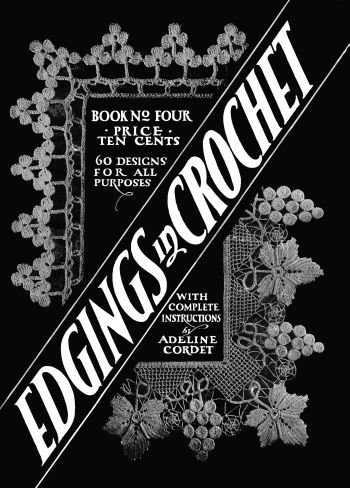 1916 adeline cordet number 4, this is for crochet edgings, pdf form, crisp and clear