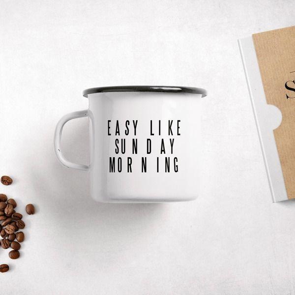 weißer Emaillebecher – Easy like Sunday Morning von typealive via Selekkt