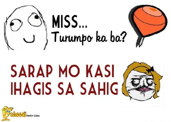 Cheesypinoy.com » Love Quotes, Cheesy Quotes, Emo Quotes, Inspirational Quotes, Pick up lines, Pinoy Love Quotes, Tagalog Love Quotes, Pinoy Emo Quotes, Philippine funny Pictures, Filipino Funny Pics, Funny Pics » Turumpo ka ba?