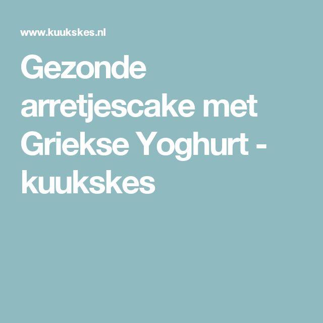 Gezonde arretjescake met Griekse Yoghurt - kuukskes