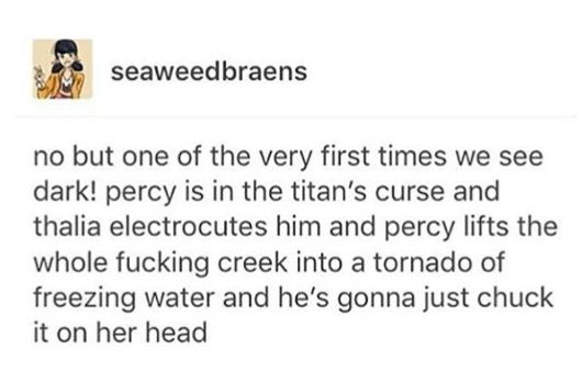 To be fair I don't think that was dark Percy I think that was more very pissed off Percy lol