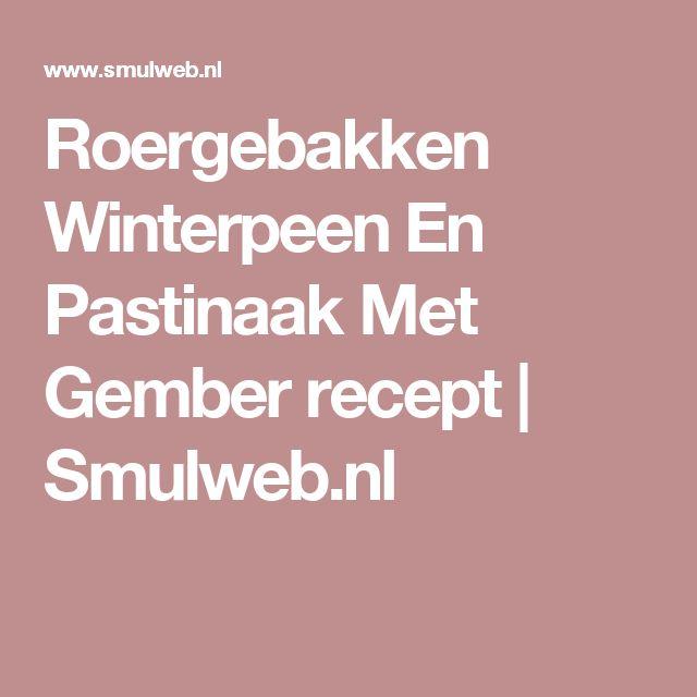 Roergebakken Winterpeen En Pastinaak Met Gember recept   Smulweb.nl
