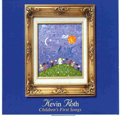 Kevin Roth - Childrens First Songs
