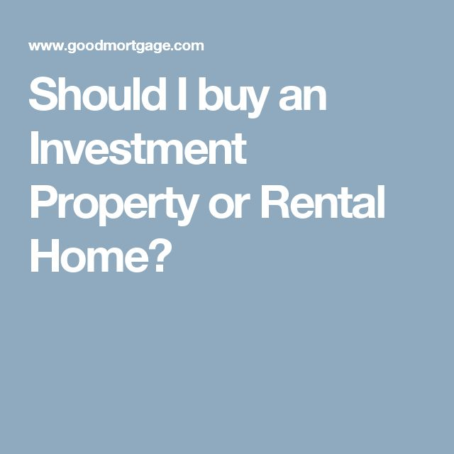 Should I buy an Investment Property or Rental Home?