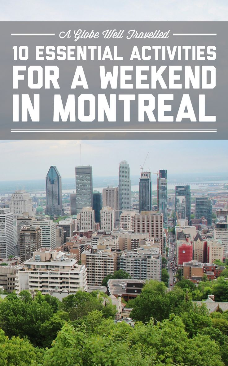 10 essential activities for a weekend in Montreal / A Globe Well Travelled