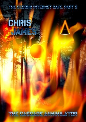 The Second Internet Cafe, Part 2: The Cascade Annihilator by Chris James, http://www.amazon.com/dp/B00BGQ6KBU/ref=cm_sw_r_pi_dp_qJrirb114PZT5