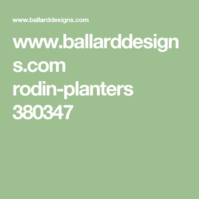www.ballarddesigns.com rodin-planters 380347