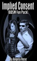 Smashwords – Implied Consent (BDSM Fun Pack) – a book by Angela Rose