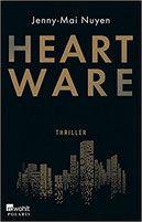 Buchvorstellung: Heartware - Jenny-Mai Nuyen - Thriller, Krimi, Psychothriller