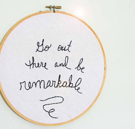 Handstitched quote  be remarkable by makenziandmadilyn on Etsy, $35.00