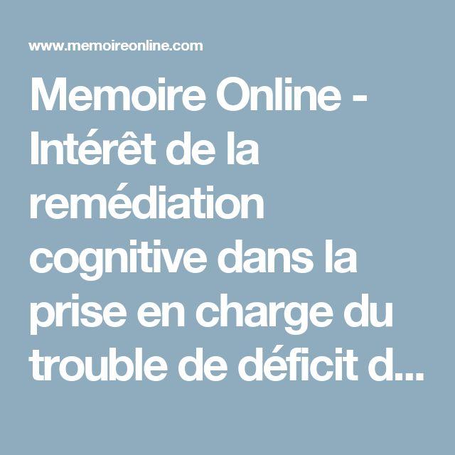 Memoire Online - Intérêt de la remédiation cognitive dans la prise en charge du trouble de déficit de l'attention - Brigitte FORGEOT