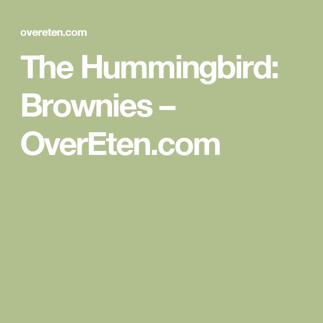 The Hummingbird: Brownies – http://overeten.com/2011/the-hummingbird-brownies/#more-1778