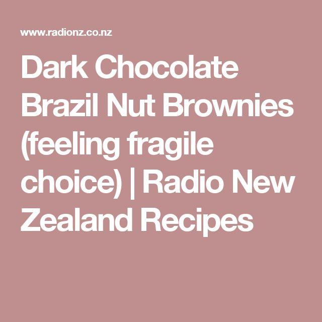Dark Chocolate Brazil Nut Brownies (feeling fragile choice)   Radio New Zealand Recipes
