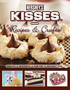 Hershey's Kisses Recipes & Crafts: Treats, Desserts, Parties, Holida Fun book by Publications International Ltd.