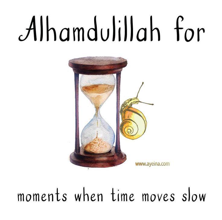 118. Alhamdulillah for moments when time moves slow... #AlhamdulillahForSeries