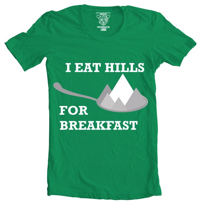 I have to have this. I Eat Hills For Breakfast Tee – Pedal Chic