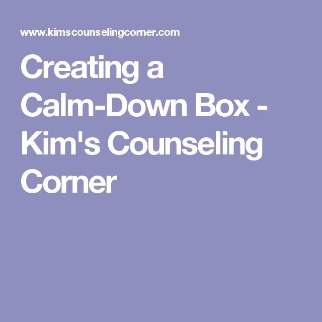 Creating a Calm-Down Box - Kim's Counseling Corner
