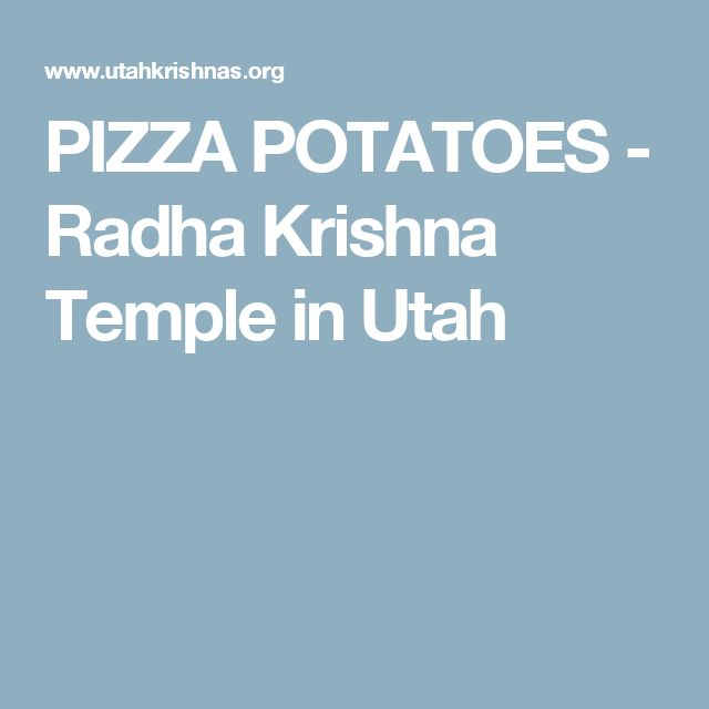 PIZZA POTATOES - Radha Krishna Temple in Utah