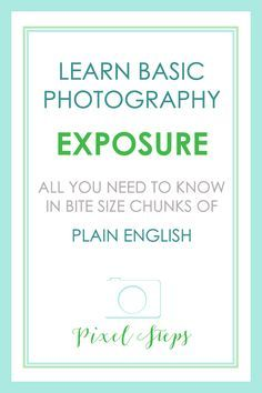 Camera Exposure Meaning in Plain English - Learn the definition of exposure, how…