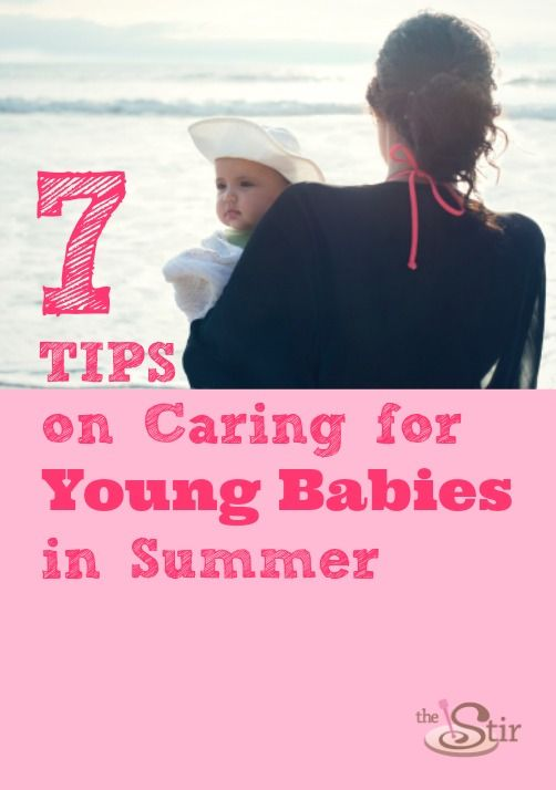 Summer + babies = You need to read this - it's everything moms need to know about keeping their infants and babies safe in the summertime. http://thestir.cafemom.com/baby/156094/caring_for_young_babies_in