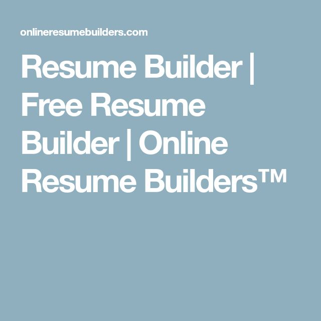 Resume Builder | Free Resume Builder | Online Resume Builders™  Best Online Resume Builder