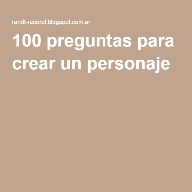 100 preguntas para crear un personaje